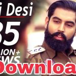 Desi Desi na bolya kar song download